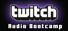Audio Bootcamp  – Improve your Twitch Audio by 100%